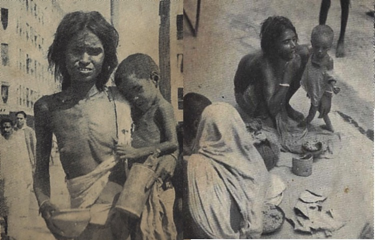 Photo: Mother in shreds of clothing with child begging on the streets of Calcutta during the Bengal famine of 1943 (left), and a family on the sidewalk in Calcutta during the Bengal famine of 1943  (right). Source: Wikipedia